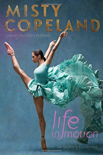 Life in Motion: An Unlikely Ballerina (Young Readers Edition)