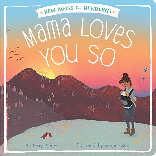 Mama Loves You So (New Books for Newborns)