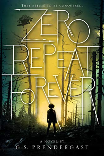 Zero Repeat Forever (The Nahx Invasions, Bk. 1)