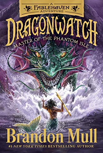 Master of the Phantom Isle (Dragonwatch, Bk. 3 - A Fablehaven Adventure)