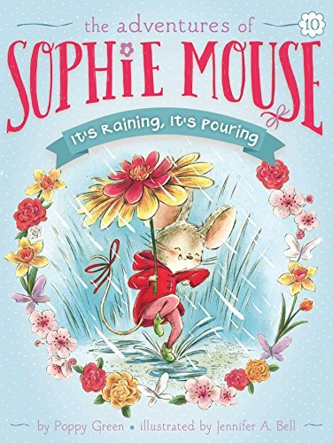 It's Raining, It's Pouring (The Adventures of Sophie Mouse, Bk. 10)