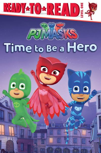 Time to Be a Hero (PJ Masks, Ready-to-Read Level 1)