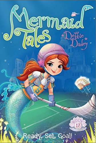 Ready, Set, Goal! (Mermaid Tales, Bk. 17)