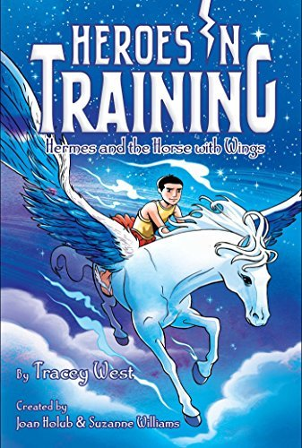 Hermes and the Horse with Wings (Heroes in Training, Bk. 13)