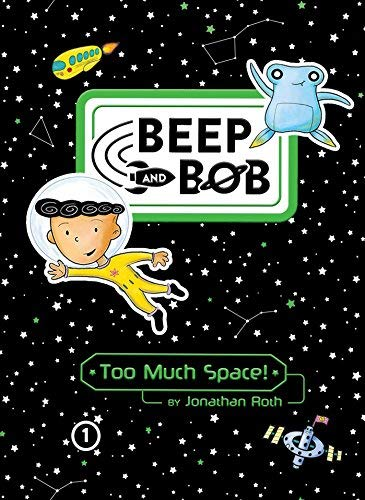 Too Much Space! (Beep and Bob, Bk. 1)