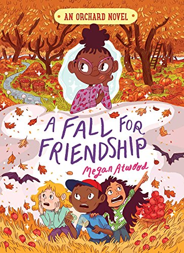 A Fall for Friendship (An Orchard Novel, Bk. 3)