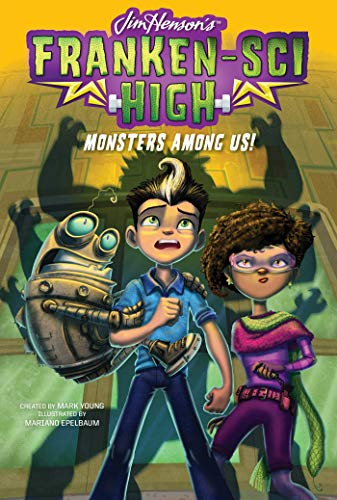 Monsters Among Us! (Franken-Sci High, Bk. 2)