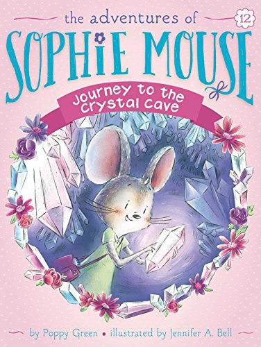 Journey to the Crystal Cave (The Adventures of Sophie Mouse)