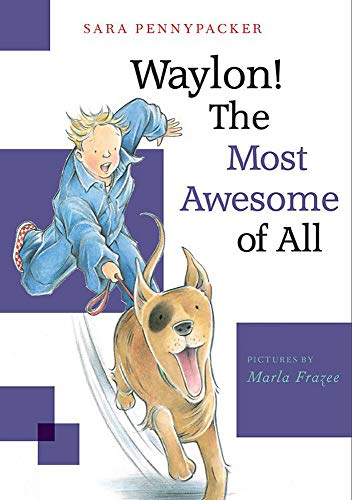 Waylon! The Most Awesome of All (Waylon! Bk. 3)