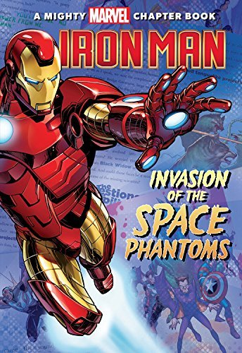 Invasion of the Space Phantoms (Iron Man, A Mighty Marvel Chapter Book)