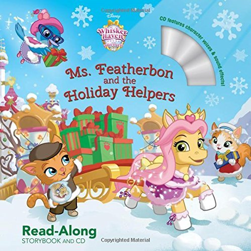 Ms. Featherbon and the Holiday Helpers Read-Along Storybook and CD (Whisker Haven Tales and the Palace Pets)