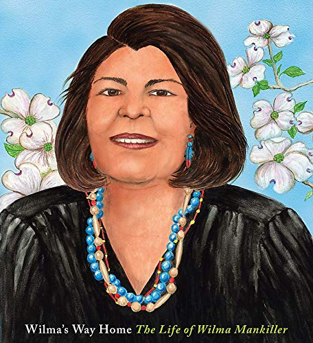 Wilma's Way Home: The Life of Wilma Mankiller