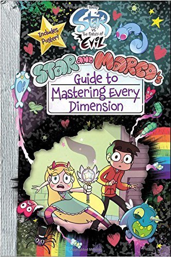 Star and Marco's Guide to Mastering Every Dimension (Star vs. The Forces of Evil)