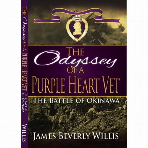 The Odyssey of a Purple Heart Vet: The Battle of Okinawa