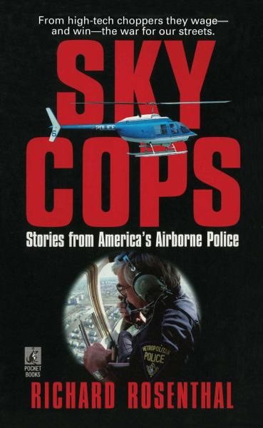 Sky Cops: Stories From America's Airborne Police