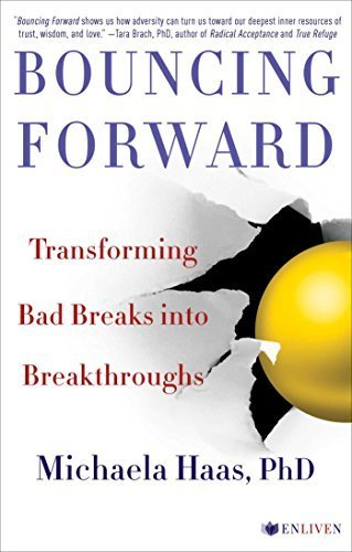 Bouncing Forward: The Art and Science of Cultivating Resilience