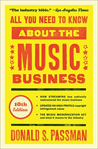 All You Need to Know About the Music Business: (10th Edition)