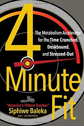 4-Minute Fit: The Metabolism Accelerator for the Time Crunched, Deskbound, and Stressed-Out
