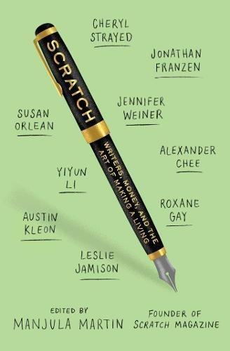 Scratch: Writers, Money, and the Art of Making a Living