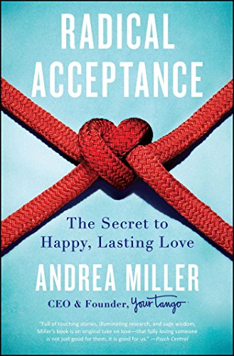 Radical Acceptance: The Secret to Happy, Lasting Love