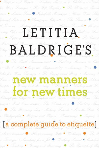 Letitia Baldrige's New Manners for New Times: A Complete Guide to Etiquette