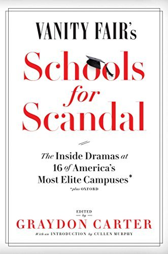 Vanity Fair's Schools For Scandal: The Inside Dramas at 16 of America's  Most Elite CampusesۥPlus Oxford!