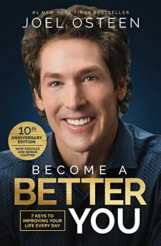 Become A Better You: 7 Keys to Improving Your Life Every Day (10th Anniversary Edition)
