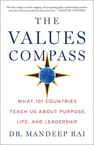 The Values Compass: What 101 Countries Teach Us About Purpose, Life, and Leadership