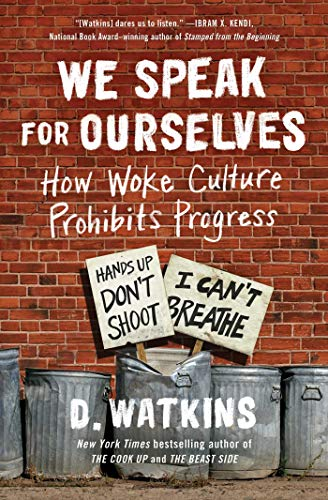 We Speak for Ourselves: How Woke Culture Prohibits Progress
