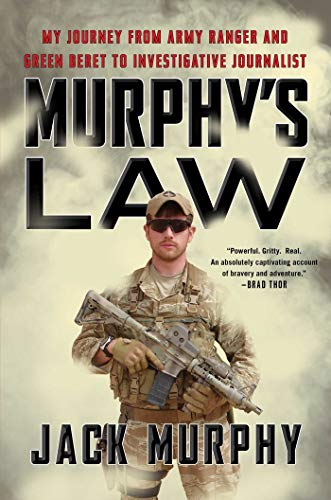 Murphy's Law: My Journey from Army Ranger and Green Beret to Investigative Journalist