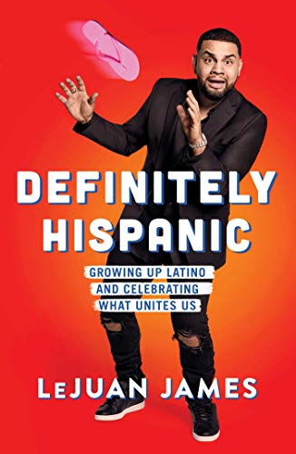 Definitely Hispanic: Growing Up Latino and Celebrating What Unites Us