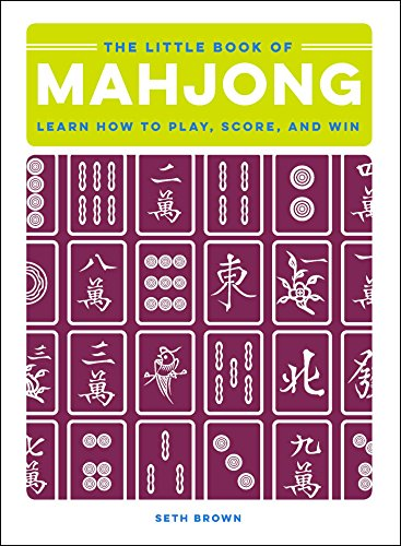 The Little Book of Mahjong: Learn How to Play, Score, and Win