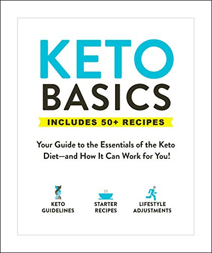 Keto Basics: Your Guide to the Essentials of the Keto Diet - and How It Can Word for You!