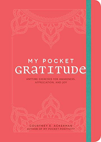 My Pocket Gratitude: Anytime Exercises for Awareness, Appreciation, and Joy