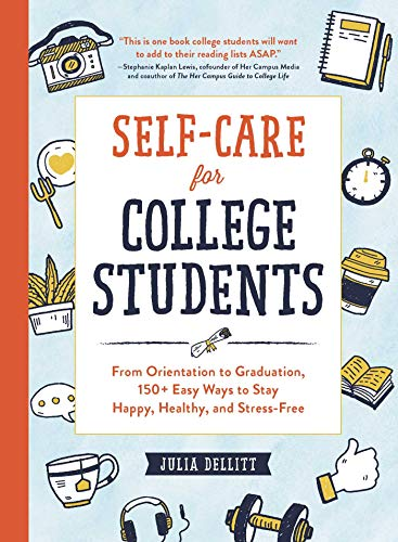 Self-Care for College Students: From Orientation to Graduation
