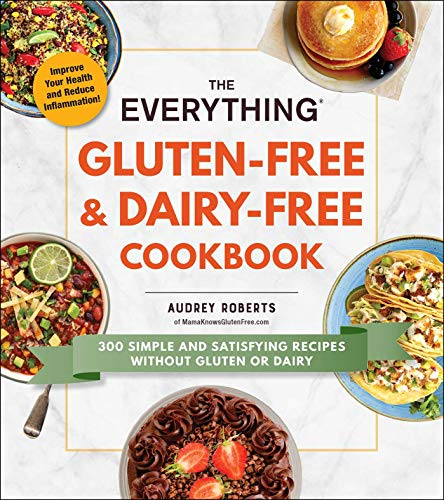 Gluten-Free & Dairy-Free Cookbook (The Everything)