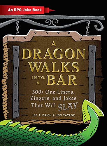 A Dragon Walks Into a Bar (An RPG Joke Book)