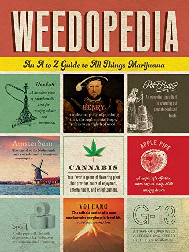 Weedopedia: An A to Z Guide to All Things Marijuana