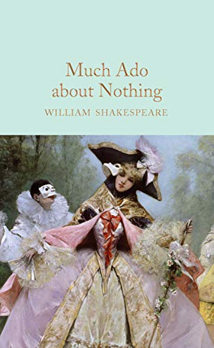 Much Ado About Nothing (Macmillan Collector's Library)