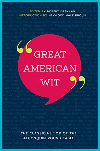 Great American Wit: The Classic Humor of the Algonquin Round Table