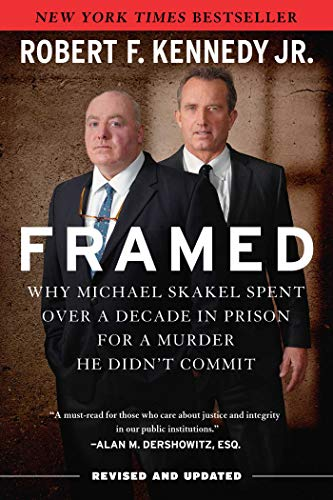 Framed: Why Michael Skakel Spent Over a Decade in Prison for a Murder He Didn't Commit (Revised and Updated)
