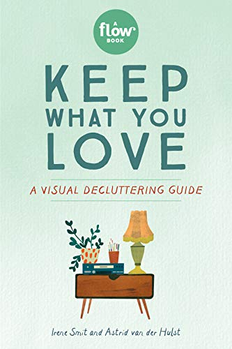 Keep What You Love: A Visual Decluttering Guide (Flow)