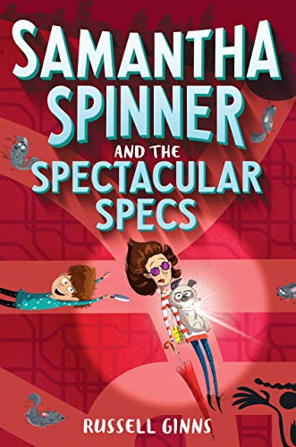 Samantha Spinner and the Spectacular Specs (Samatha Spinner, Bk. 2)