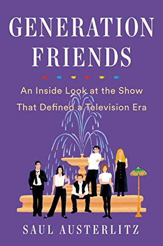 Generation Friends: An Inside Look at the Show That Defined a Television Era