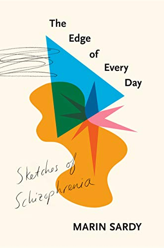 The Edge of Every Day: Sketches of Schizophrenia