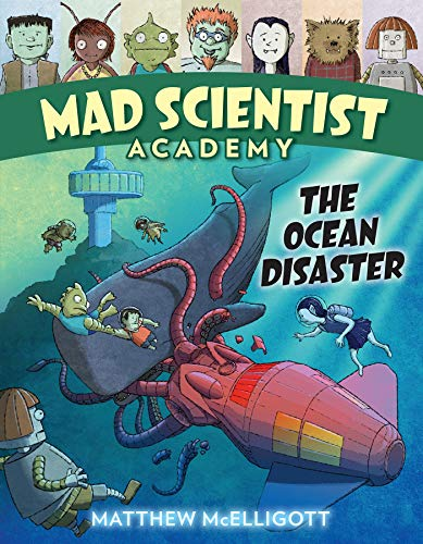 The Ocean Disaster (Mad Scientist Academy)