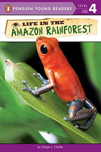 Life in the Amazon Rainforest (Penguin Young Readers, Level 4)