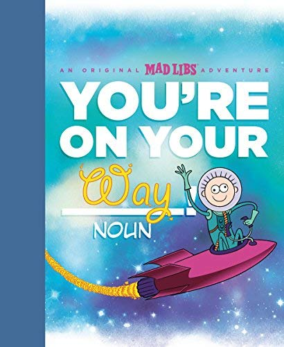 You're on Your Way!: An Original Mad Libs Adventure