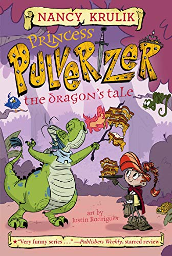 The Dragon's Tale (Princess Pulverizer, Bk. 6)