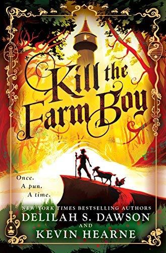 Kill the Farm Boy (Tales of Pell Series, Bk. 1)